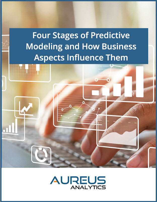 Four stages of predictive modeling and how business aspects influence them